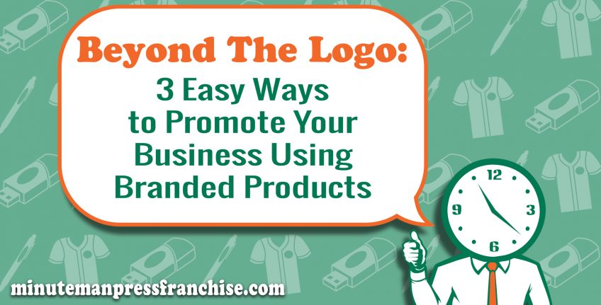 Beyond The Logo: 3 Easy Ways to Promote Your Business with Branded Products http://www.minutemanpressfranchise.com