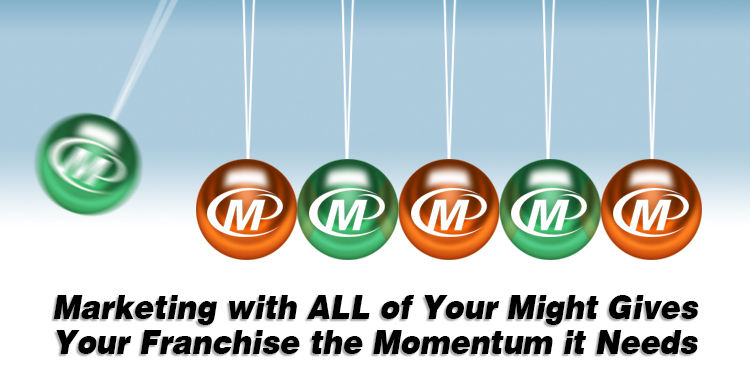 Marketing with All of Your Might Gives Your Franchise the Momentum it Needs http://www.minutemanpressfranchise.com