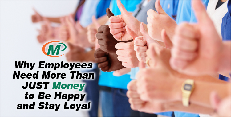 Why Employees Need More Than Just Money to Be Happy and Stay Loyal http://www.minutemanpressfranchise.com