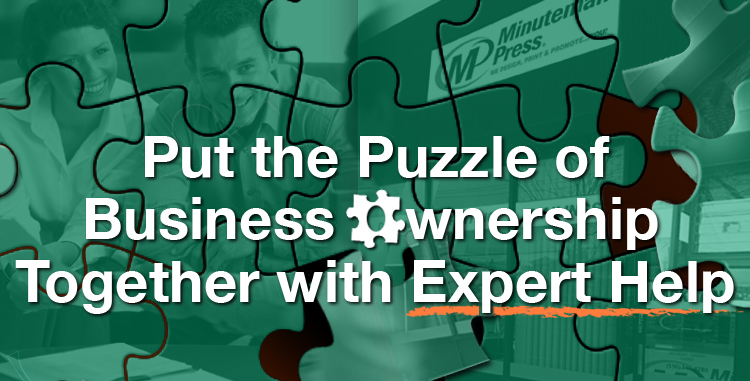 Minuteman Press Franchise Review: Put the Puzzle of Business Ownership Together with Expert Help http://www.minutemanpressfranchise.com