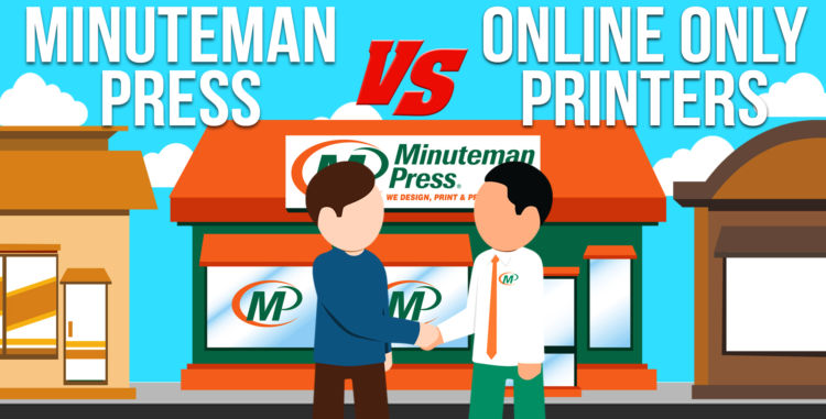 Minuteman Press vs. Online Only Printers - see the Minuteman Press difference by visiting your local Minuteman Press graphic design, marketing, and printing franchise. www.minutemanpress.com