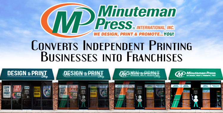 Minuteman Press International Converts Independent Printing Businesses into Franchises http://www.minutemanpressfranchise.com