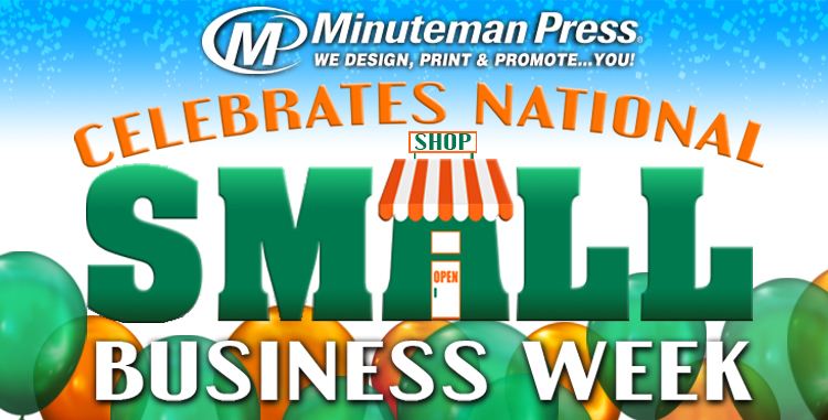 Minuteman Press International Celebrates National Small Business Week, Shares Franchisee Stories http://www.minutemanpressfranchise.com