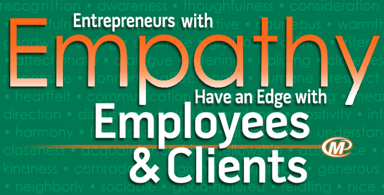 Entrepreneurs with Empathy Have an Edge with Employees and Clients http://www.minutemanpressfranchise.com