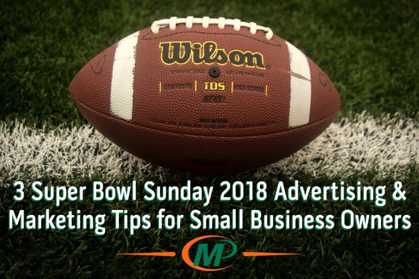 3 Super Bowl Sunday 2018 Advertising and Marketing Tips for Small Business Owners http://www.minutemanpressfranchise.com