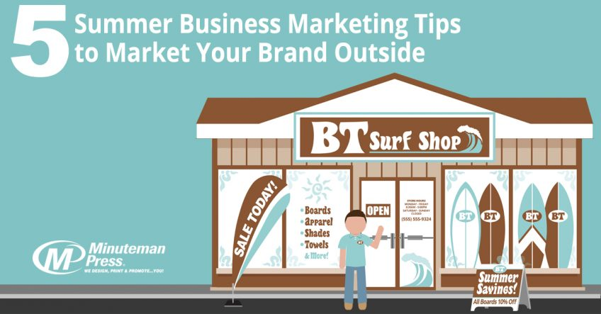 5 Summer Business Marketing Tips to Market Your Brand Outside http://www.minutemanpressfranchise.com