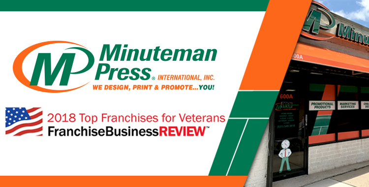 Minuteman Press International, the world's leading design, marketing, and printing franchise, was identified by Franchise Business Review as a 2018 Top Franchises for Veterans. http://www.minutemanpressfranchise.com