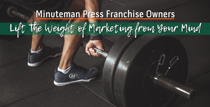 Minuteman Press Franchise Owners Lift the Weight of Marketing from Your Mind http://www.minutemanpressfranchise.com