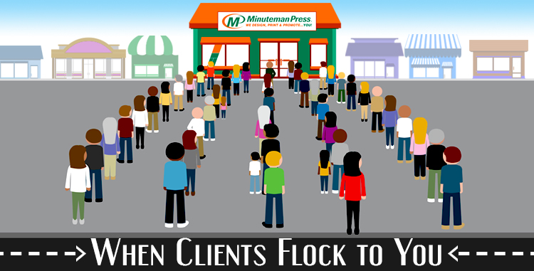 When Clients Flock to You, Keep Them with Uncommon Quality and a Personal Touch http://www.minutemanpressfranchise.com
