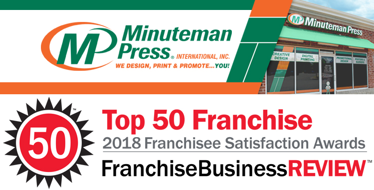 Minuteman Press has been named a Top Franchise by Franchise Business Review based solely on direct feedback from owners. http://www.minutemanpressfranchise.com
