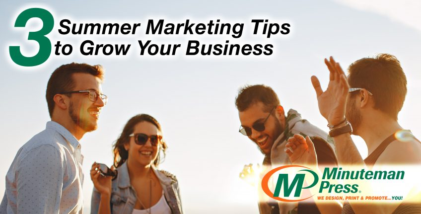 3 Summer Marketing Tips to Grow Your Business http://www.minutemanpressfranchise.com