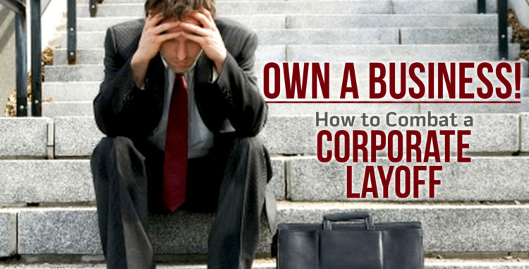 Minuteman Press Franchise Review: How to Combat a Corporate Layoff No Matter What Industry Your Career Is In http://www.minutemanpressfranchise.com