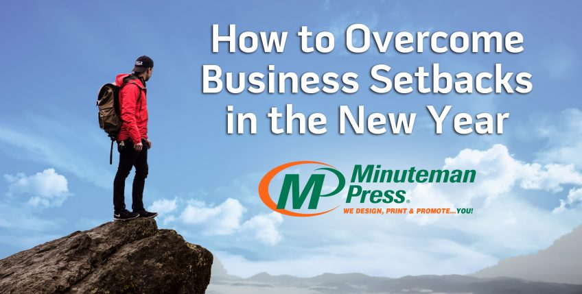Minuteman Press Franchise Review - How to Overcome Business Setbacks in the New Year https://www.minutemanpressfranchise.com